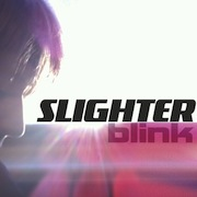 Slighter - Blink (Single)