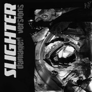 Slighter - Damaged Versions (Remixes)