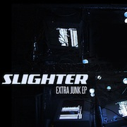 Slighter - Extra Junk EP