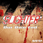 Slighter - Our Own End